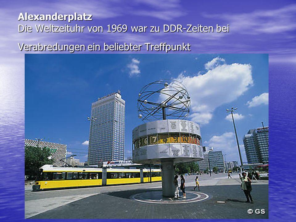 Alexanderplatz Die Weltzeituhr von 1969 war zu DDR-Zeiten bei Verabredungen ein beliebter Treffpunkt