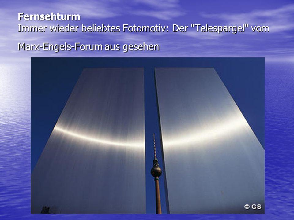 Fernsehturm Immer wieder beliebtes Fotomotiv: Der Telespargel vom Marx-Engels-Forum aus gesehen