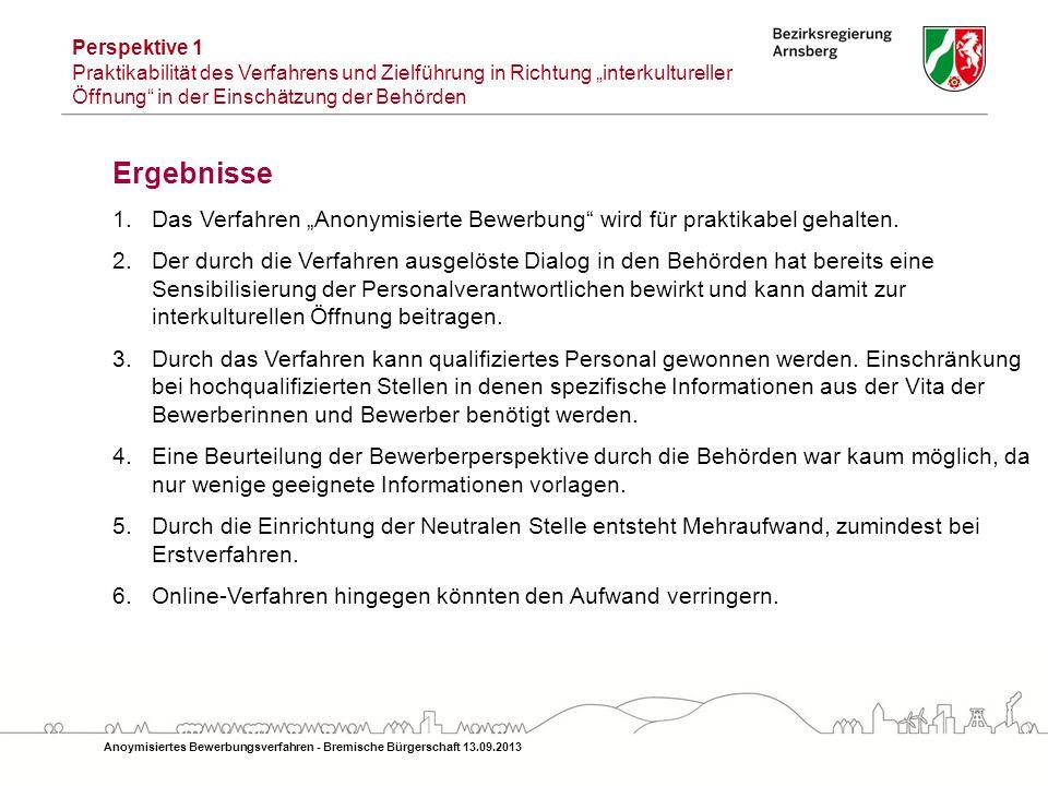"""Perspektive 1 Praktikabilität des Verfahrens und Zielführung in Richtung """"interkultureller Öffnung in der Einschätzung der Behörden."""