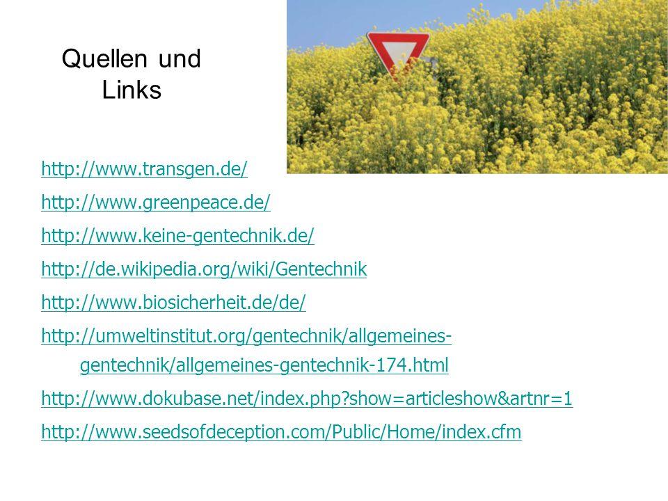 Quellen und Links http://www.transgen.de/ http://www.greenpeace.de/