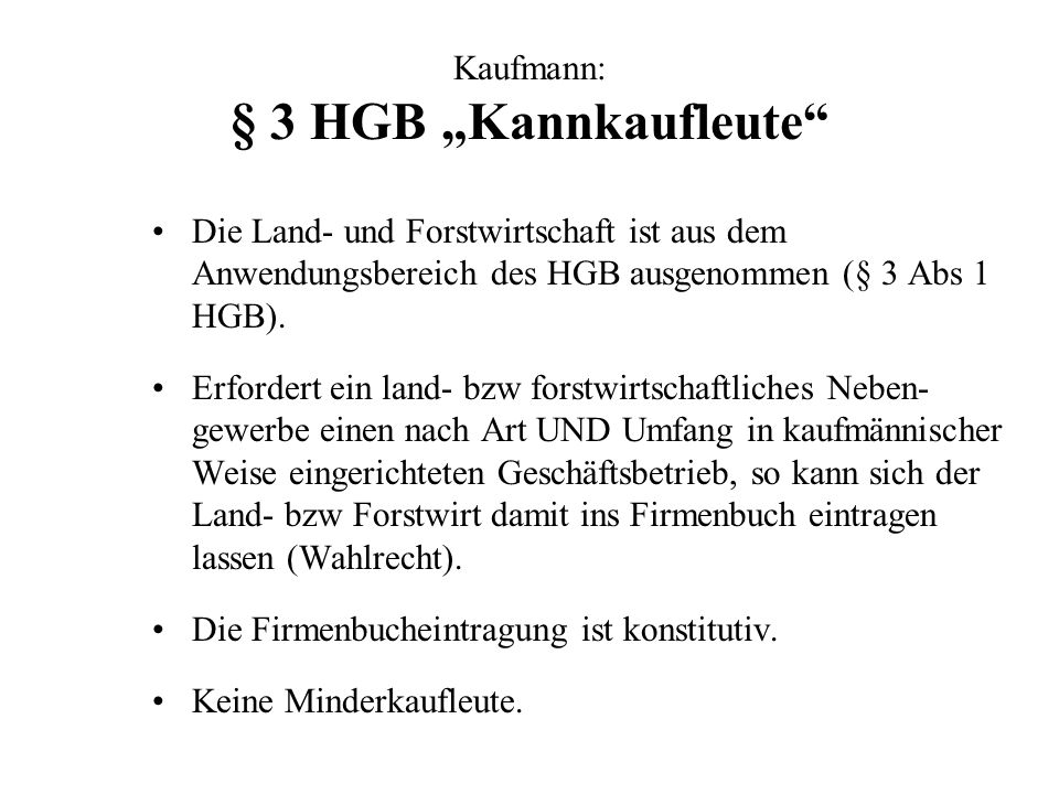 "Kaufmann: § 3 HGB ""Kannkaufleute"