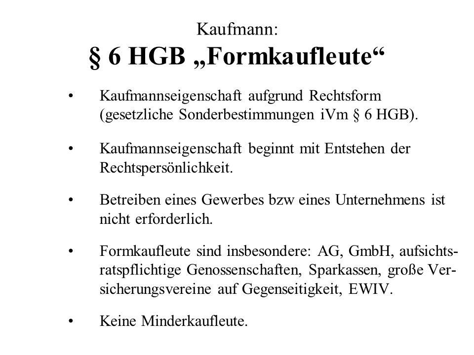"""Kaufmann: § 6 HGB """"Formkaufleute"""