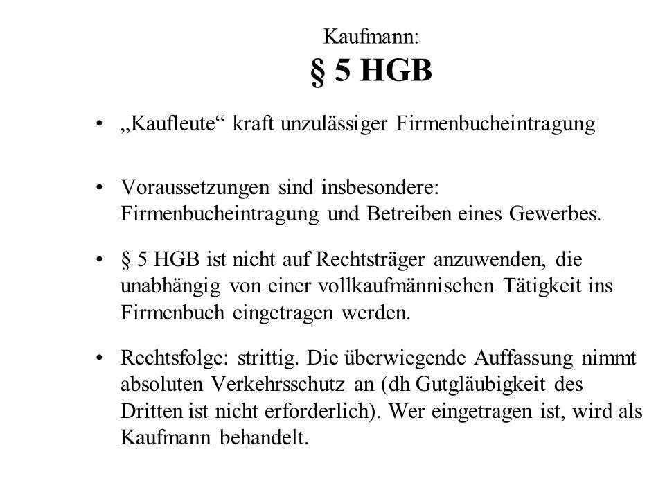"""Kaufmann: § 5 HGB """"Kaufleute kraft unzulässiger Firmenbucheintragung."""