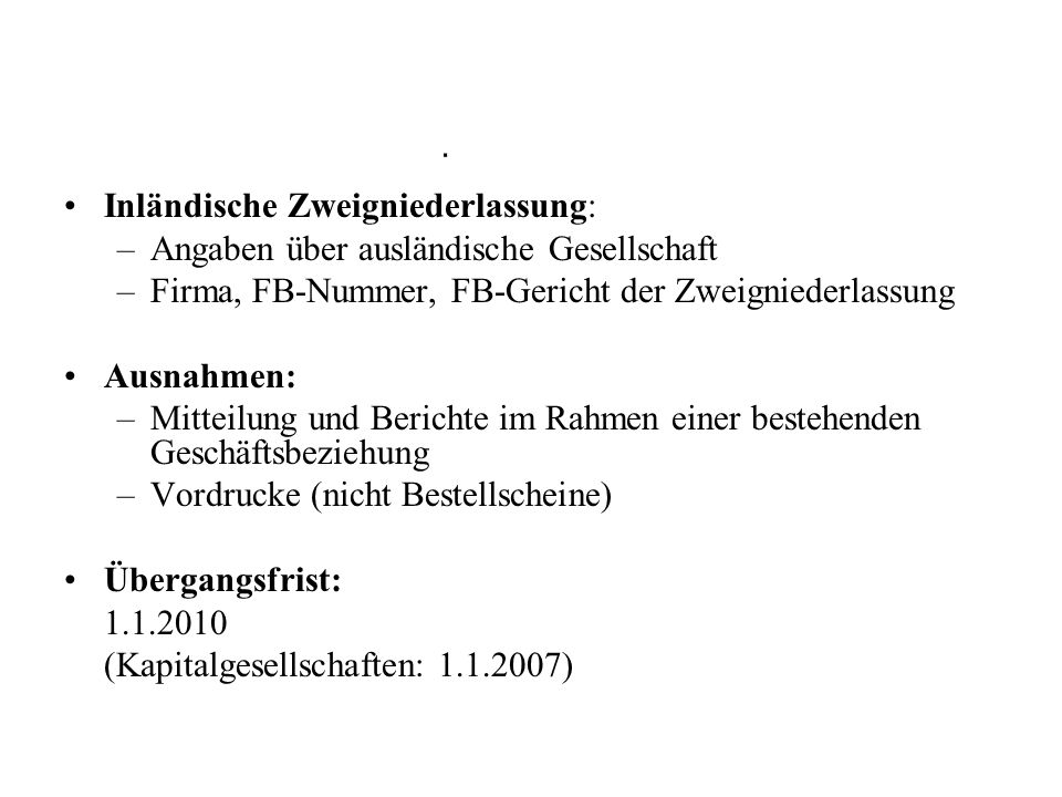 . Inländische Zweigniederlassung: Angaben über ausländische Gesellschaft. Firma, FB-Nummer, FB-Gericht der Zweigniederlassung.