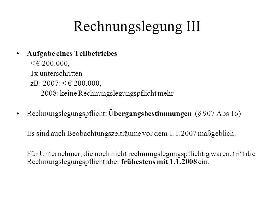 Rechnungslegung III Aufgabe eines Teilbetriebes ≤ € 200.000,--