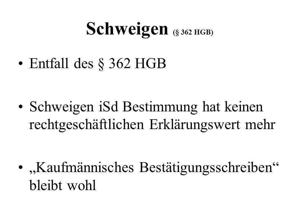 Schweigen (§ 362 HGB) Entfall des § 362 HGB