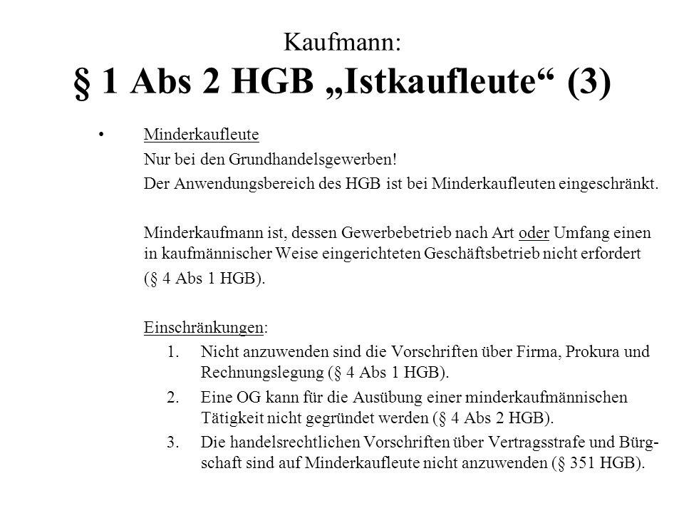 """Kaufmann: § 1 Abs 2 HGB """"Istkaufleute (3)"""