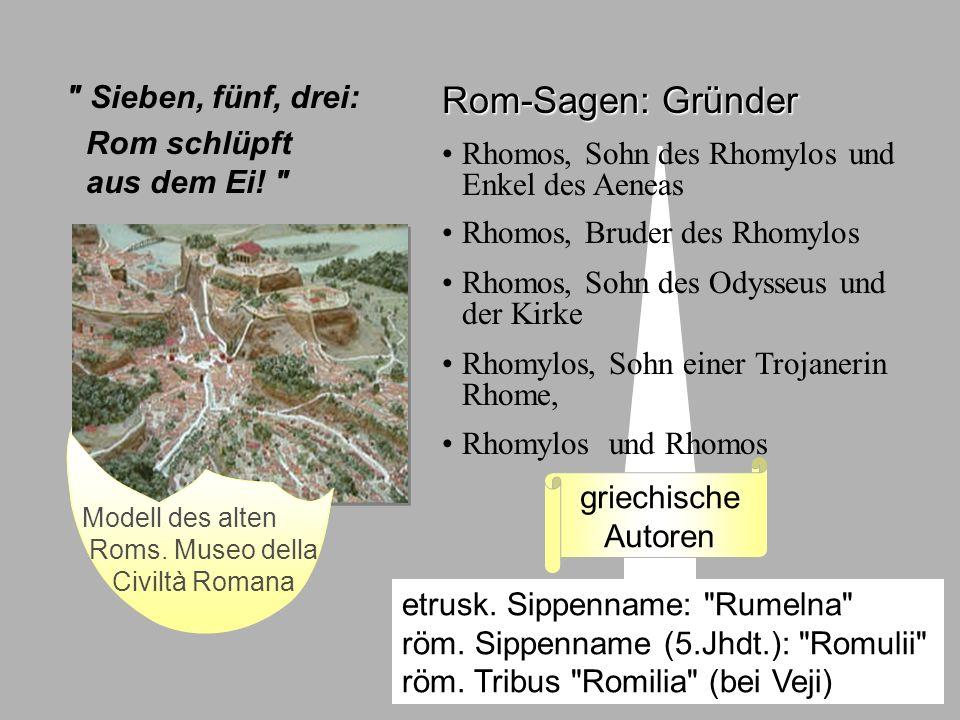 Sagen1 Gründer Rom-Sagen: Gründer Sieben, fünf, drei: