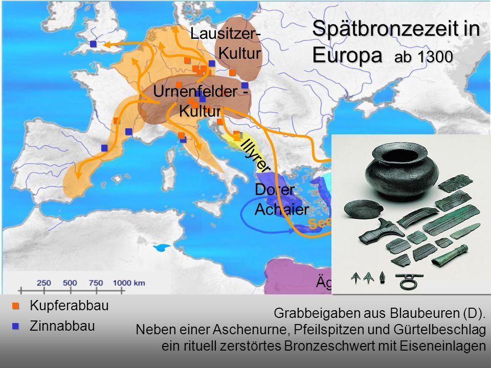Spätbronzezeit Spätbronzezeit in Europa ab 1300 Lausitzer-Kultur