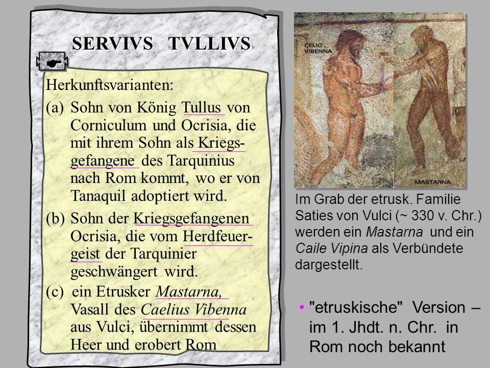 König6 Servius Tullius SERVIVS TVLLIVS  Herkunftsvarianten:
