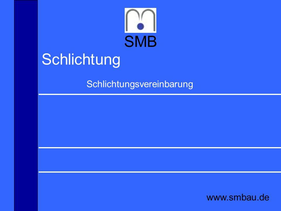 SMB Schlichtung Schlichtungsvereinbarung www.smbau.de