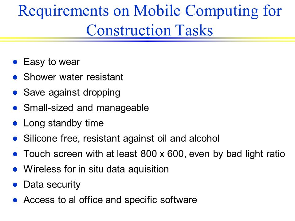 Requirements on Mobile Computing for Construction Tasks