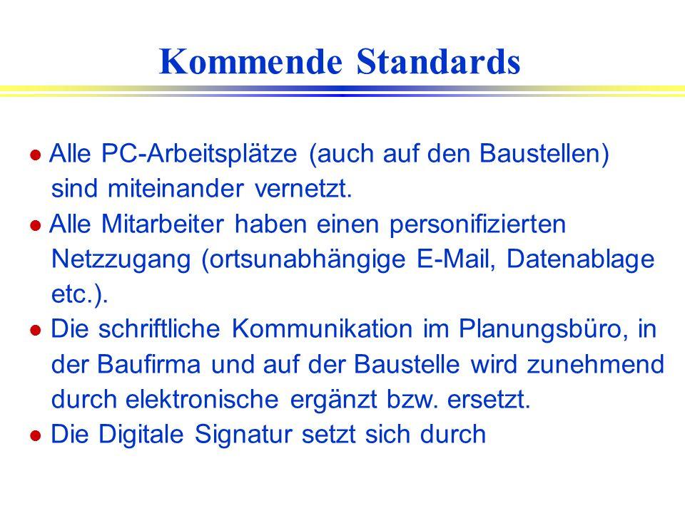 Kommende Standards Alle PC-Arbeitsplätze (auch auf den Baustellen)