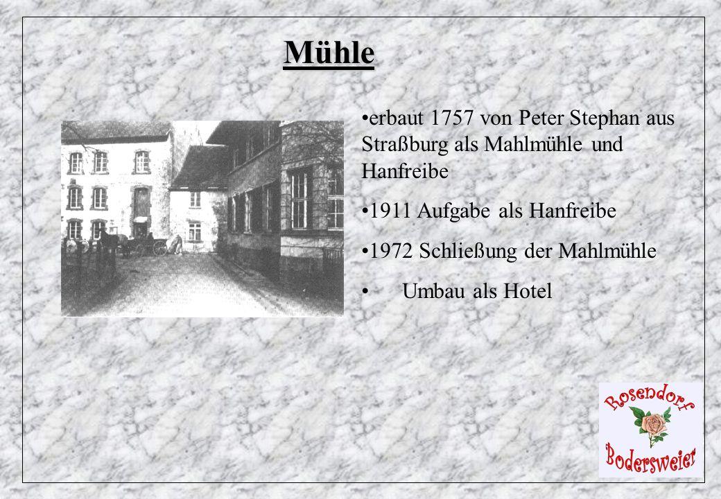 Mühle erbaut 1757 von Peter Stephan aus Straßburg als Mahlmühle und Hanfreibe. 1911 Aufgabe als Hanfreibe.