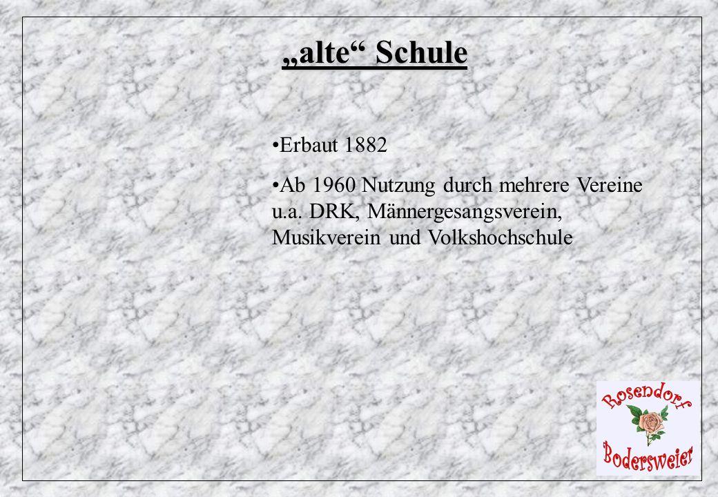 """""""alte Schule Erbaut 1882. Ab 1960 Nutzung durch mehrere Vereine u.a."""