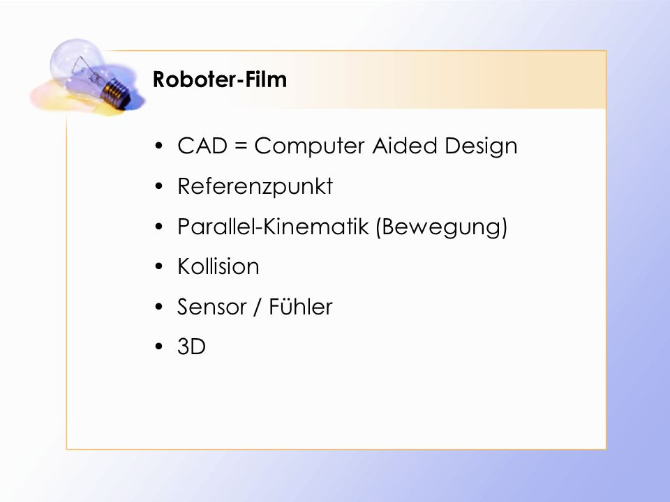 Roboter-Film CAD = Computer Aided Design. Referenzpunkt. Parallel-Kinematik (Bewegung) Kollision.