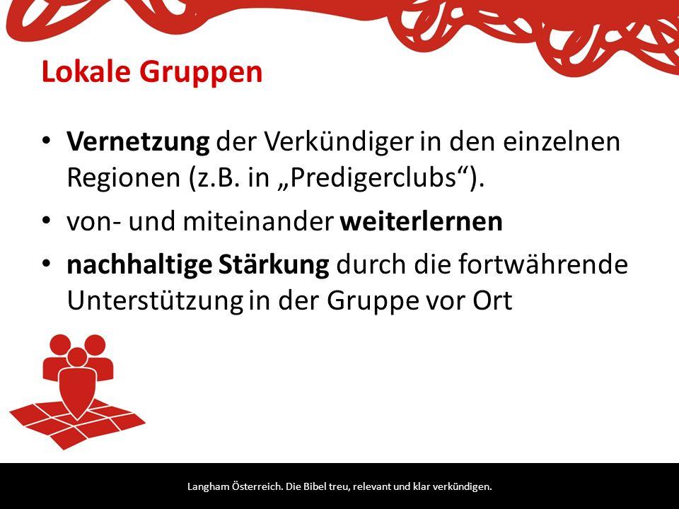 """Lokale Gruppen Vernetzung der Verkündiger in den einzelnen Regionen (z.B. in """"Predigerclubs ). von- und miteinander weiterlernen."""