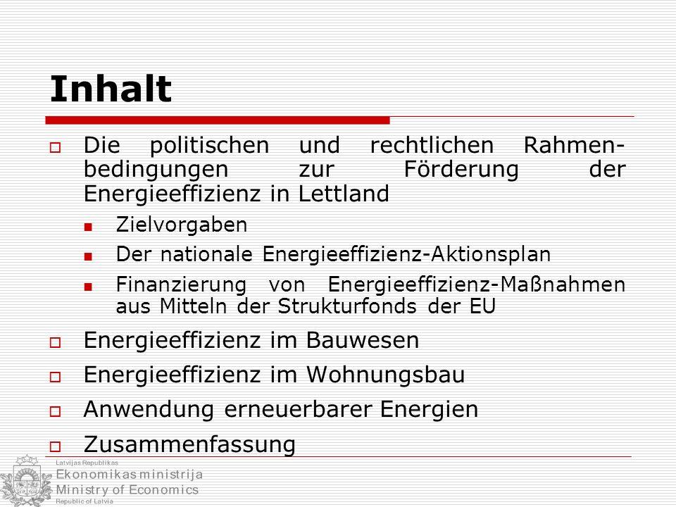 Inhalt Die politischen und rechtlichen Rahmen- bedingungen zur Förderung der Energieeffizienz in Lettland.