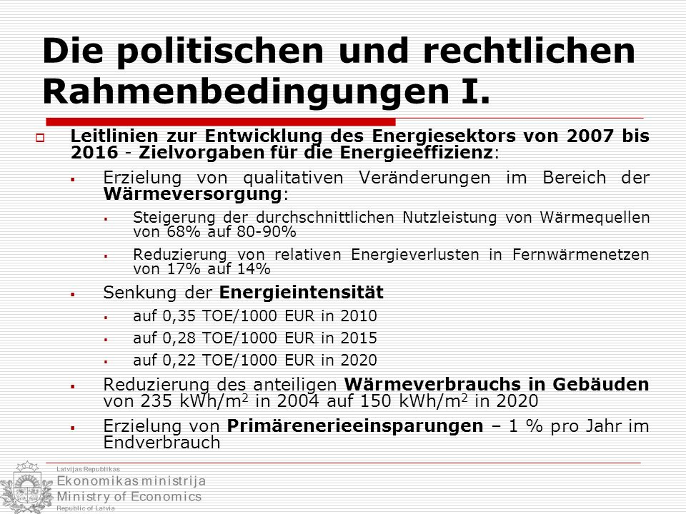 Die politischen und rechtlichen Rahmenbedingungen I.