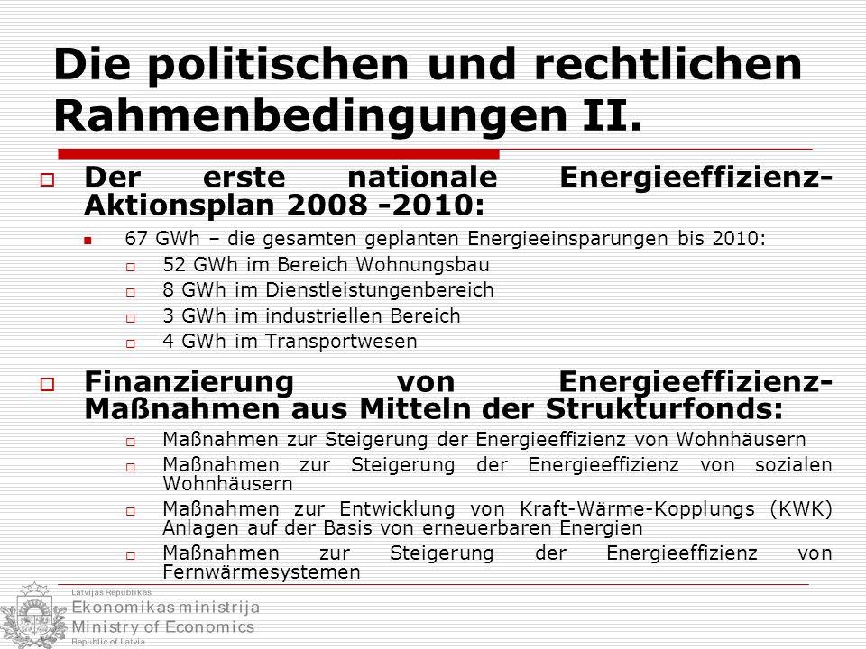 Die politischen und rechtlichen Rahmenbedingungen II.