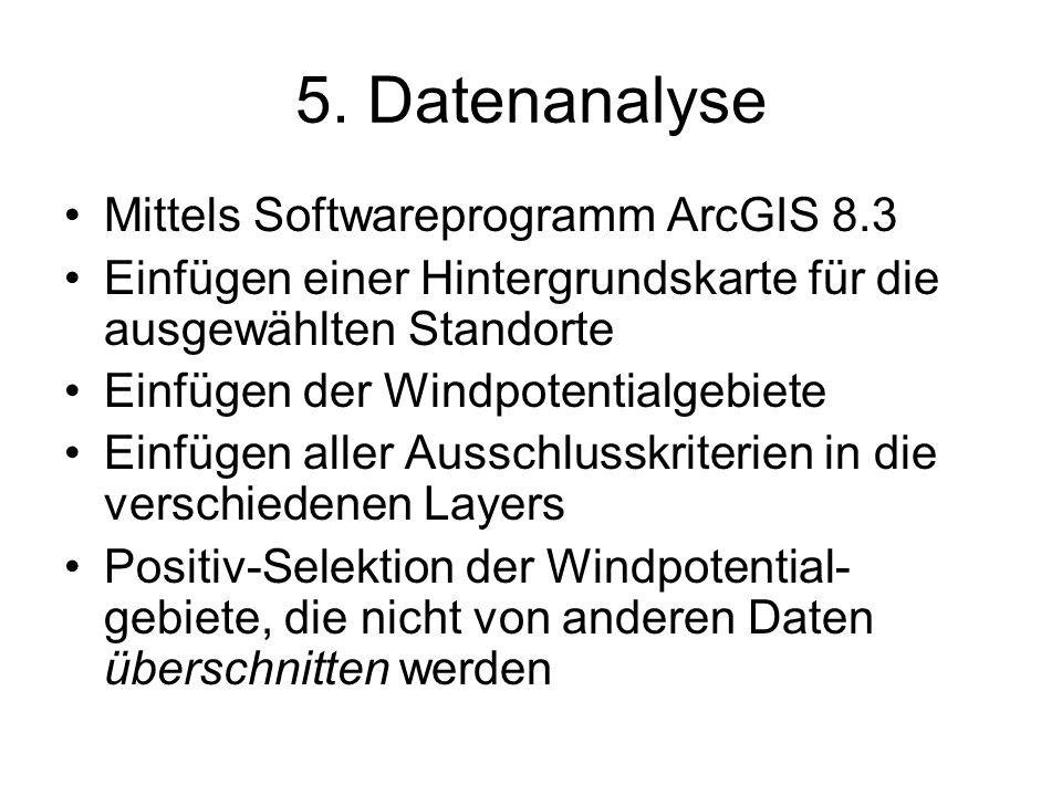 5. Datenanalyse Mittels Softwareprogramm ArcGIS 8.3