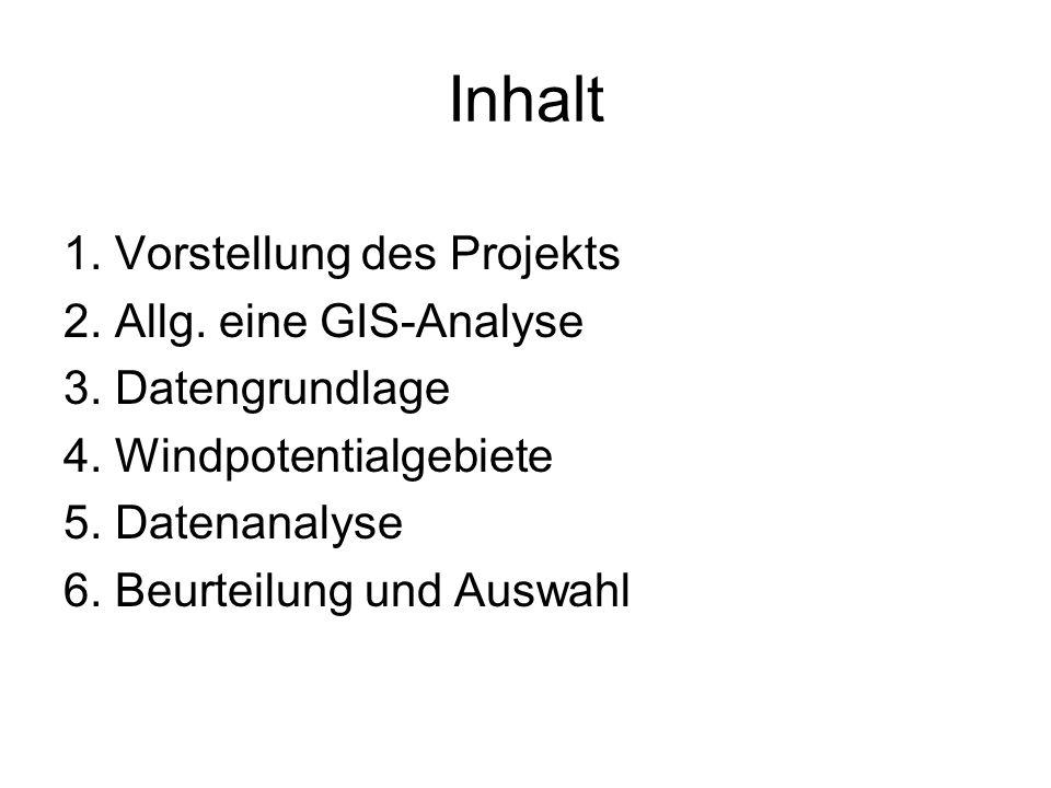 Inhalt 1. Vorstellung des Projekts 2. Allg. eine GIS-Analyse
