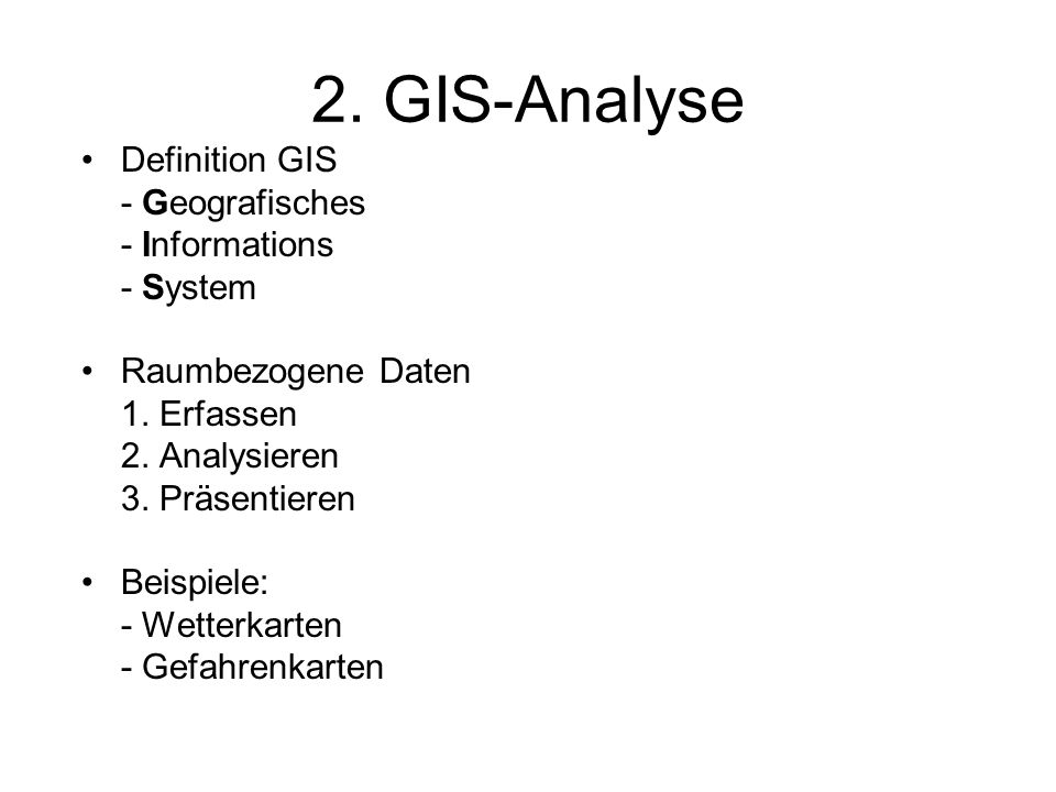 2. GIS-Analyse Definition GIS - Geografisches - Informations - System