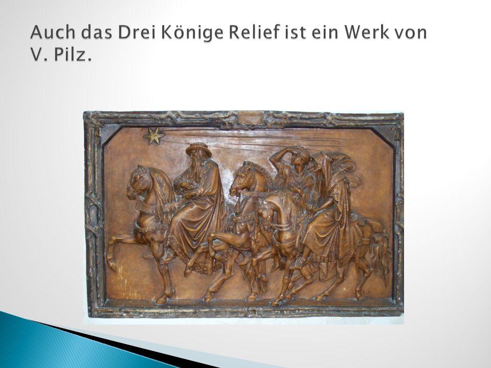 Auch das Drei Könige Relief ist ein Werk von V. Pilz.