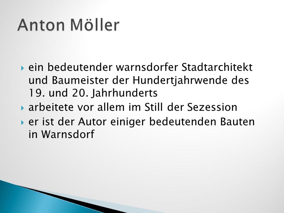 Anton Möller ein bedeutender warnsdorfer Stadtarchitekt und Baumeister der Hundertjahrwende des 19. und 20. Jahrhunderts.
