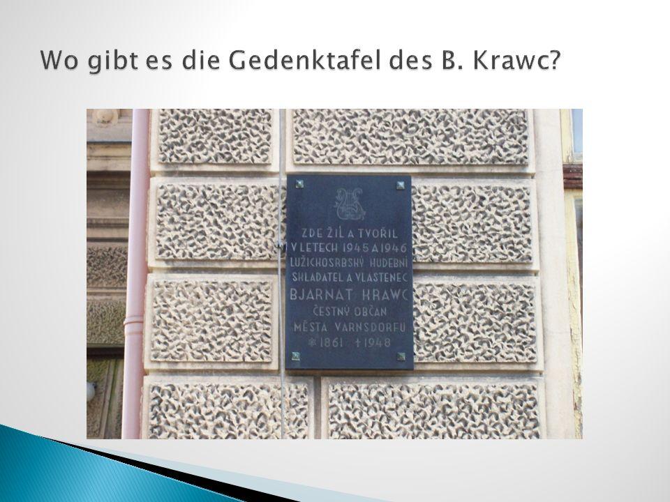 Wo gibt es die Gedenktafel des B. Krawc