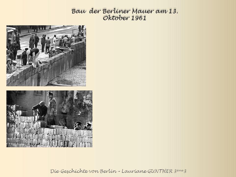 Bau der Berliner Mauer am 13. Oktober 1961