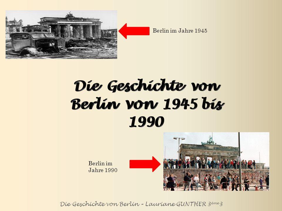 Die Geschichte von Berlin von 1945 bis 1990
