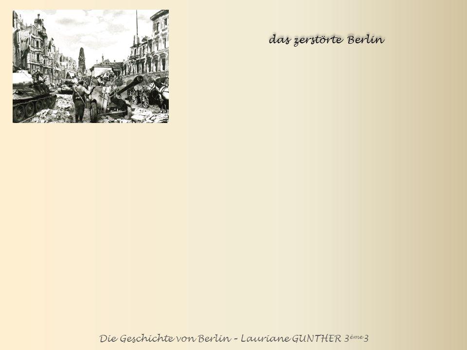 Die Geschichte von Berlin – Lauriane GUNTHER 3ème3