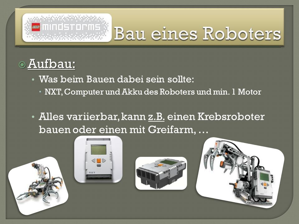 Bau eines Roboters Aufbau:
