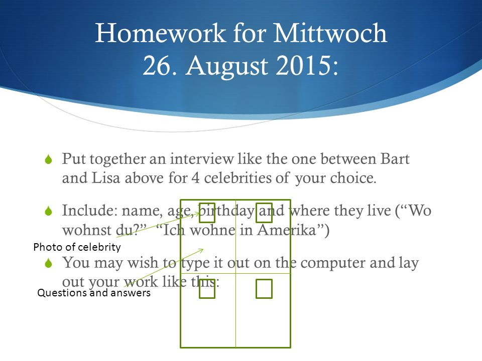 Homework for Mittwoch 26. August 2015: