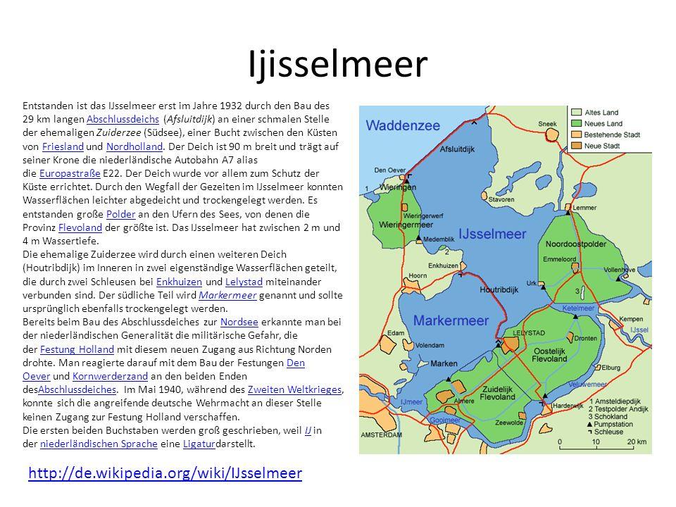 Ijisselmeer http://de.wikipedia.org/wiki/IJsselmeer
