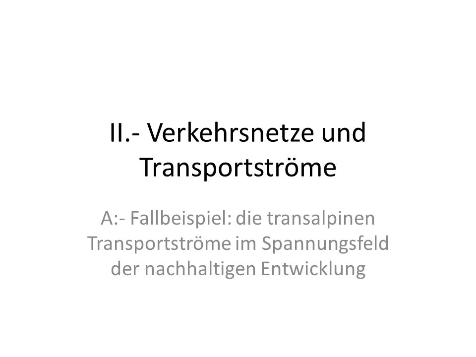 II.- Verkehrsnetze und Transportströme