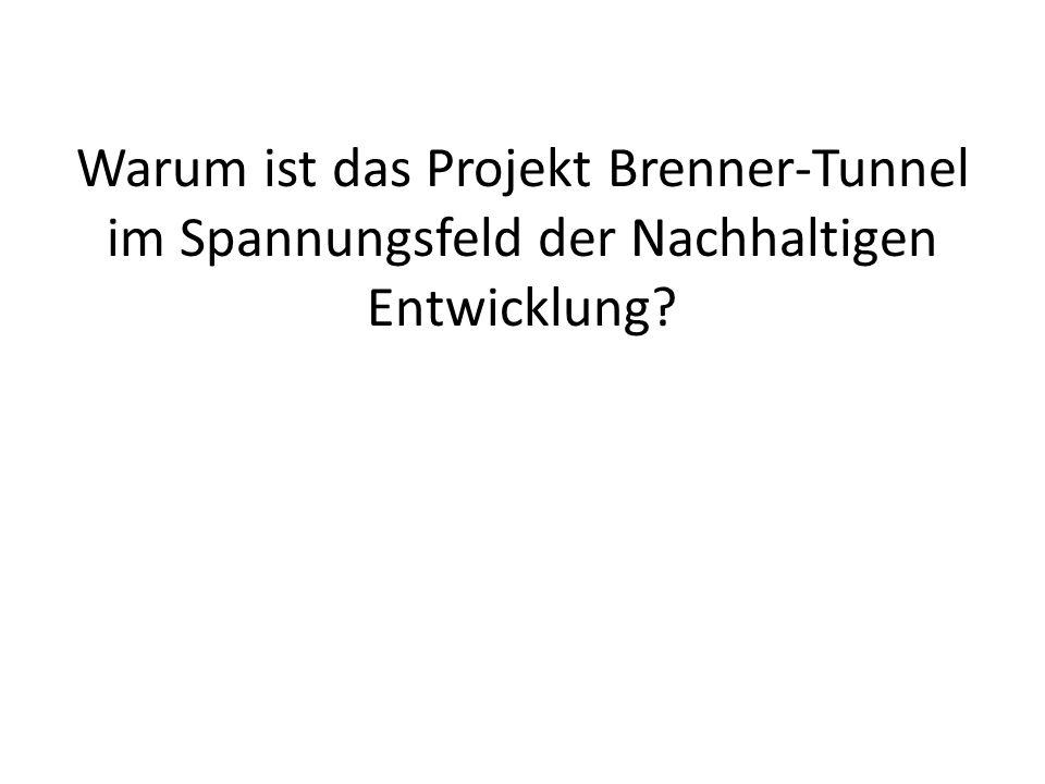 Warum ist das Projekt Brenner-Tunnel im Spannungsfeld der Nachhaltigen Entwicklung