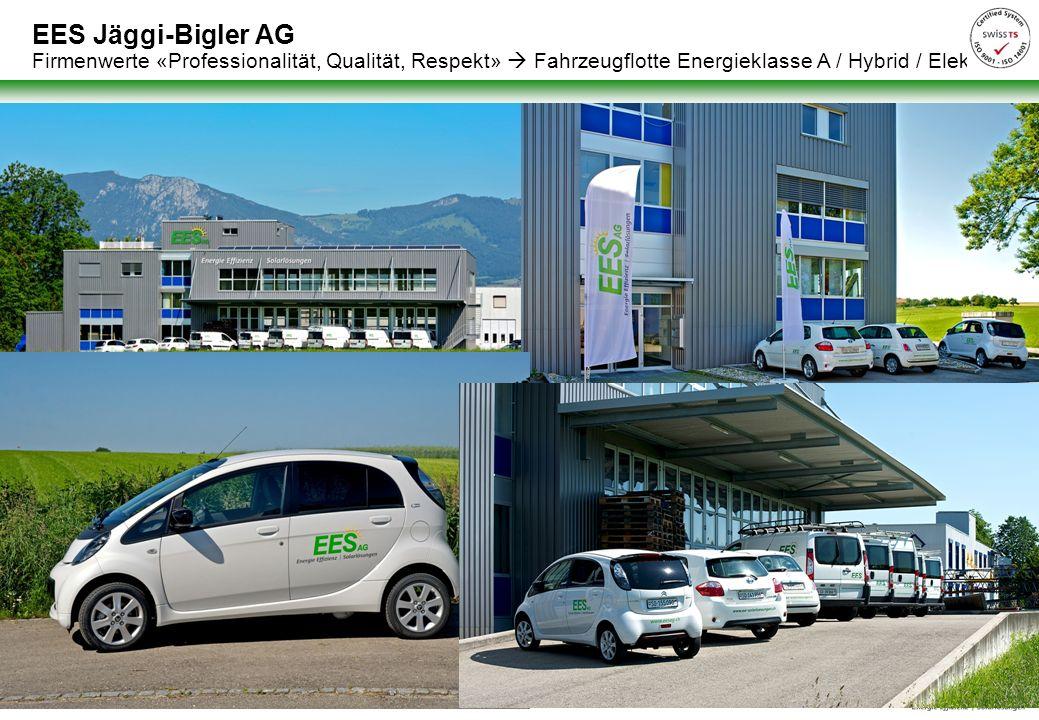EES Jäggi-Bigler AG Firmenwerte «Professionalität, Qualität, Respekt»  Fahrzeugflotte Energieklasse A / Hybrid / Elektro