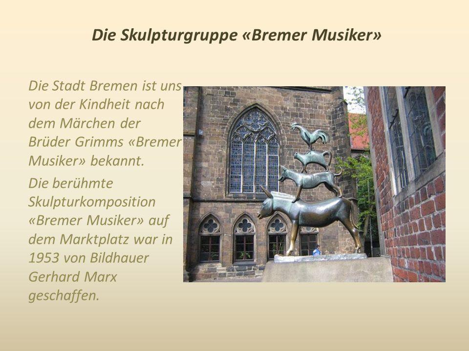 Die Skulpturgruppe «Bremer Musiker»