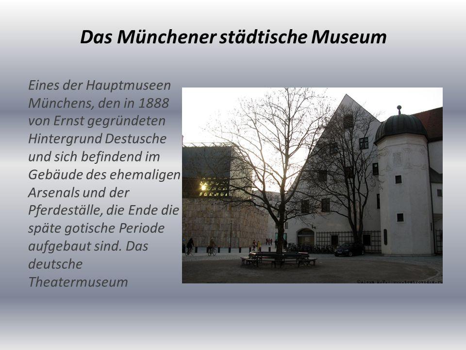 Das Münchener städtische Museum