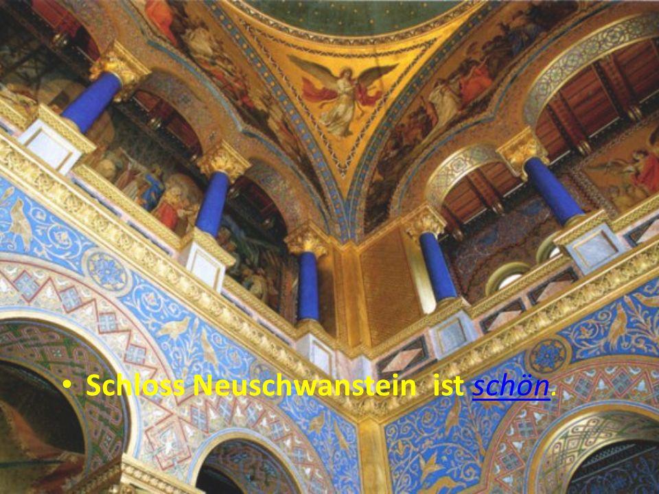 Schloss Neuschwanstein ist schön.