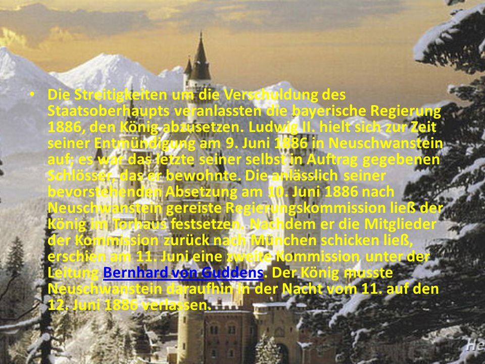Die Streitigkeiten um die Verschuldung des Staatsoberhaupts veranlassten die bayerische Regierung 1886, den König abzusetzen.