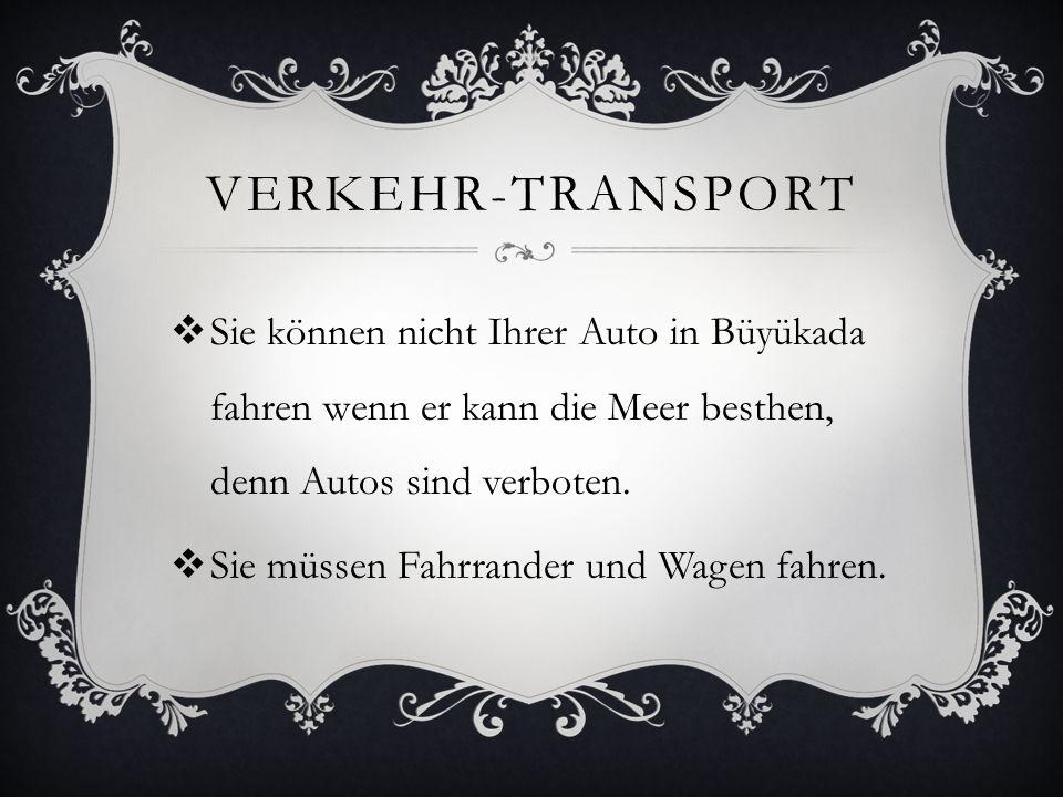VERKEHR-TRANSPORT Sie können nicht Ihrer Auto in Büyükada fahren wenn er kann die Meer besthen, denn Autos sind verboten.