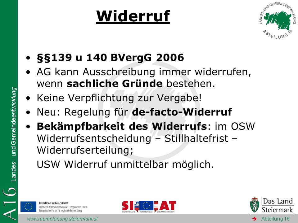 Widerruf §§139 u 140 BVergG 2006. AG kann Ausschreibung immer widerrufen, wenn sachliche Gründe bestehen.