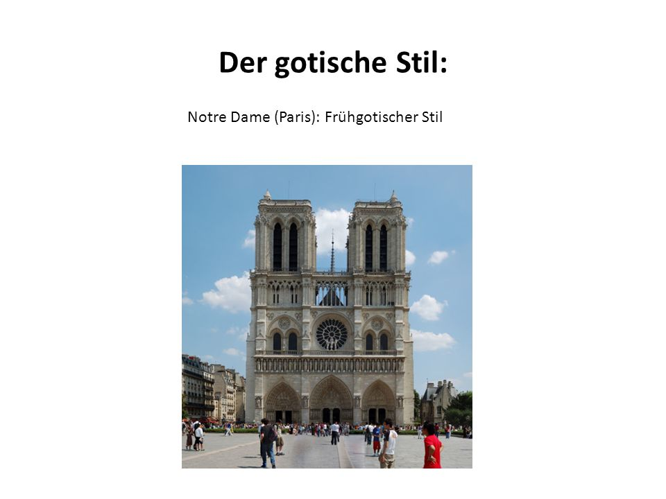 Der gotische Stil: Notre Dame (Paris): Frühgotischer Stil