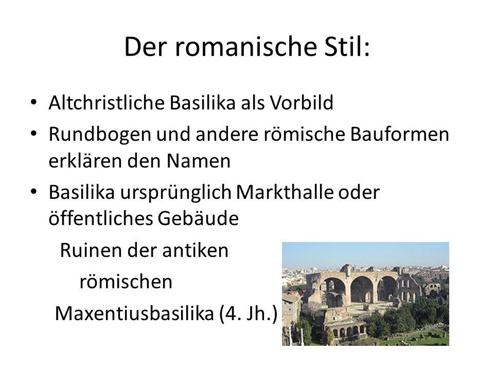 Der romanische Stil: Altchristliche Basilika als Vorbild