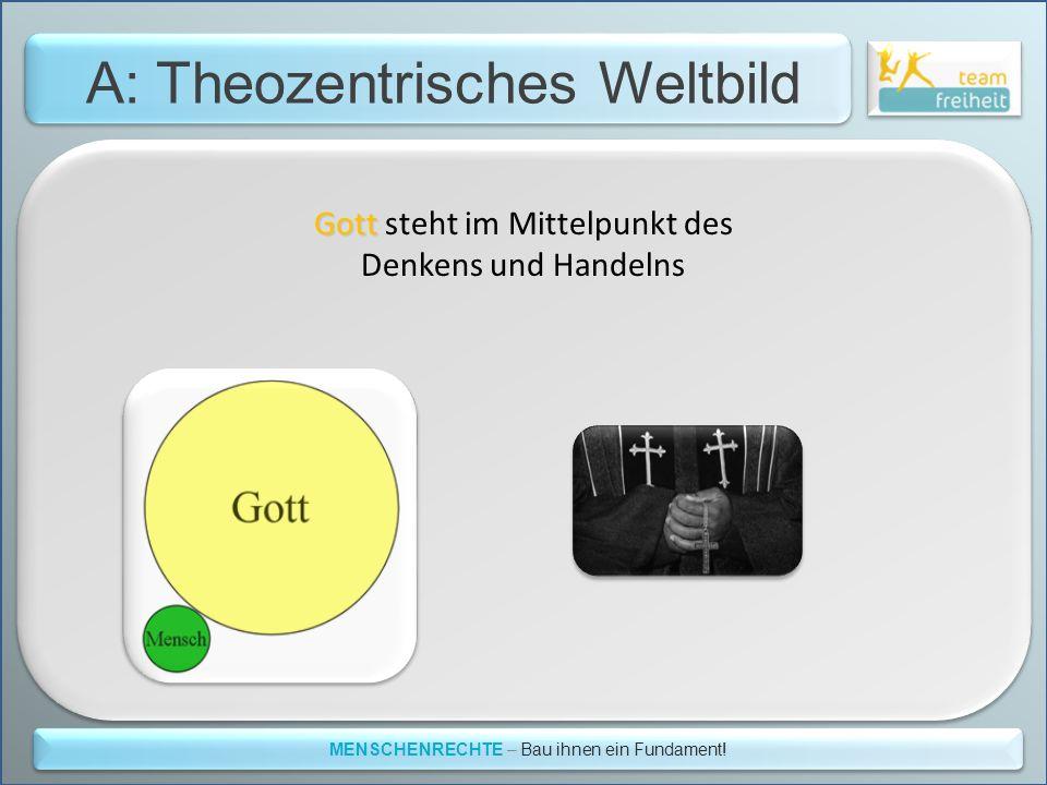 A: Theozentrisches Weltbild