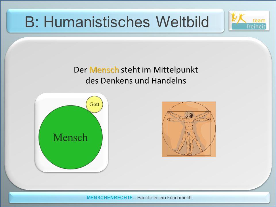 B: Humanistisches Weltbild