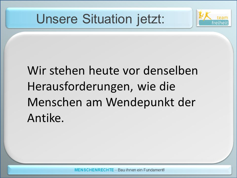 Unsere Situation jetzt: